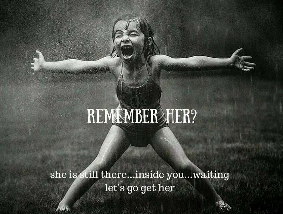 remember-her-she-is-still-there-inside-you-waiting-lets-go-get-her